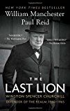 The Last Lion: Winston Spencer Churchill: Defender of the Realm, 1940-1965 Paperback – November 5, 2013 by William Manchester  (Author), Paul Reid  (Author)