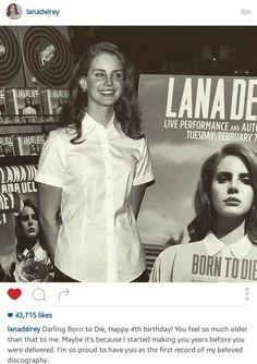 "Jan.2016: Lana Del Rey on Instagram: ""Darling Born to Die, Happy 4th birthday!"" #LDR #quotes"