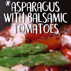 Tomato Recipes Asparagus with Balsamic Tomatoes: Springtime veggie sides don't get much tastier than this Side Dish Recipes, Gourmet Recipes, Vegetarian Recipes, Cooking Recipes, Healthy Recipes, Yummy Recipes, Cooking Tips, Vegetable Side Dishes, Vegetable Recipes