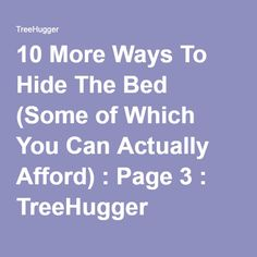 10 More Ways To Hide The Bed (Some of Which You Can Actually Afford) : Page 3 : TreeHugger