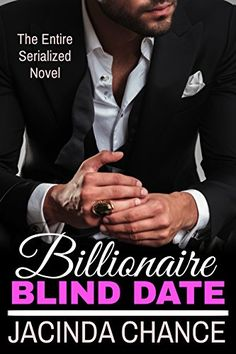 Billionaire Blind Date, The Complete Novel by [Chance, Jacinda]