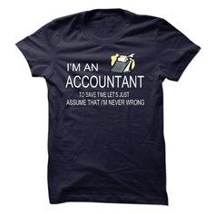 IA AN ACCOUNTANT - If you are AN ACCOUNTANT, this shirt is a MUST HAVE !!! (Accountant Tshirts)