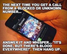 Next time when u get a call from a blocked number...