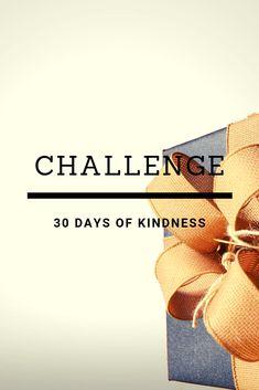 Challenge: 31 Days Of Kindness. 31 Days, 30 Day Challenge, Challenges, Poster, Challenge 30 Days, Posters