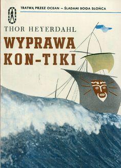 """""""Wyprawa Kon-Tiki"""" (Kon-Tiki ekspedisjonen) Thor Heyerdahl Translated by Jerzy Pański Cover by Mieczysław Kowalczyk Book series Seria Kieszonkowa Iskier Published by Wydawnictwo Iskry 1968"""