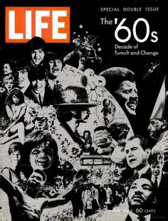The '60s: Decade of Tumult and Change.