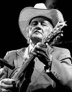 the father of bluegrass music - Bill Monroe