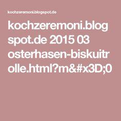 kochzeremoni.blogspot.de 2015 03 osterhasen-biskuitrolle.html?m=0