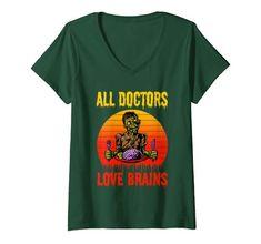 Womens Halloween Doctors Love Brains Shirt Zombie V Neck T Shirt Women Doctor Love, Zombie Shirt, Doctor Costume, Doctor Gifts, T Shirt Costumes, Cool Halloween Costumes, V Neck T Shirt, Mens Tops, Shirts