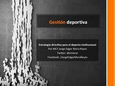 direcciondeportivadeinstituciones by Edgar Mora-Reyes via Slideshare