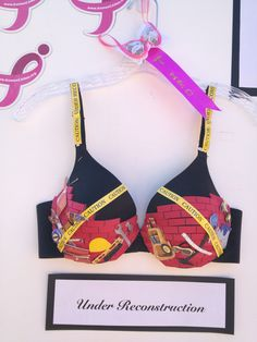 Bras for the Cause Entry - Third Place Winner - Under Reconstruction