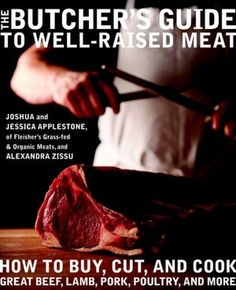 A great read whether or not you want to cut up your own pig! The Butcher's Guide to Well-Raised Meats