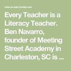 Every Teacher is a Literacy Teacher.  Ben Navarro, founder of Meeting Street Schools in Charleston, SC is dedicated to Early Childhood Education #EdReform #SCSchools Sherman Financial Group