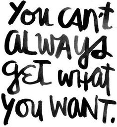 you cant always get what you want... This song is about settling I think...