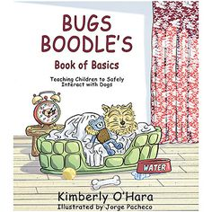 Bugs Boodle's Book of Basics teaches kids how to interact with dogs, so children learn to approach canines in a safe, fun manner that they'll both enjoy!