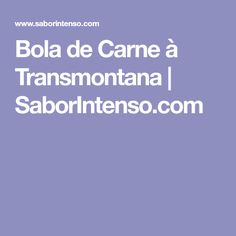 Bola de Carne à Transmontana   SaborIntenso.com