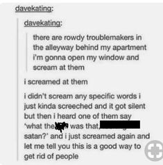 lmaoooo i'm gonna fucking do this next time my asshole neighbours are noisy af