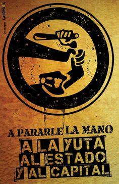 """""""A pararle la mano a la yuta, al estado y al capital"""" / Cartel creado por La Espora. 2010"""