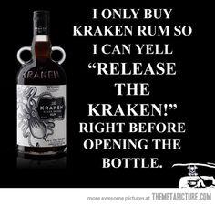 I only buy Kraken Rum…