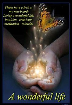 Please have a look at my new board: Living a wonderful life:  intuition - creativity- meditation - miracles