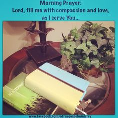 Morning Prayer: Lord, fill me with compassion and love, as I serve You... #morningprayer #instaquote #quote #seekgod #godsword #godislove #gospel #jesus #jesussaves #teamjesus #LHBK #youthministry #preach #testify #pray #compassion #love #faith