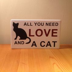 """Chunky freestanding wooden plaque/sign """"All you need, love and a cat"""""""
