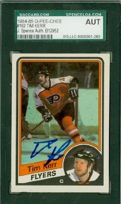 Tim Kerr AUTO 1984-85 OPC Flyers SGC/JSA by Regular O-PEE-CHEE Issue. $15.00. This card was signed by Tim Kerr and authenticated by JSA - a leading 3rd party authenticator