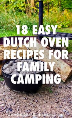 18 Easy Dutch Oven Recipes For Family Camping Campfire Dutch Oven Recipes, Easy Dutch Oven Recipes, Dutch Oven Desserts, Easy Campfire Meals, Best Dutch Oven, Dutch Oven Camping, Cast Iron Dutch Oven, Campfire Food, Camping Meals