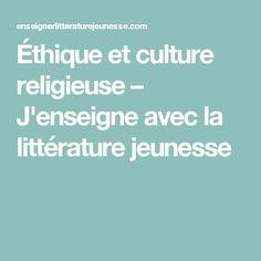 Éthique et culture religieuse – J'enseigne avec la littérature jeunesse Album Jeunesse, Reading, Teaching, Universe