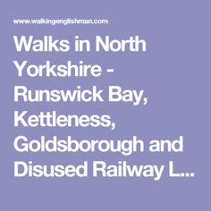 Walks in North Yorkshire - Runswick Bay, Kettleness, Goldsborough and Disused Railway Line North Sea, North Yorkshire, Walks, Places, Travel, Viajes, Destinations, Traveling, Trips