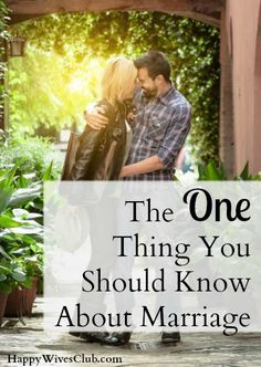 The One Thing You Should Know About #Marriage - Click to Read!