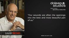 """""""Our wounds are often the openings into the best and most beautiful part of us."""""""