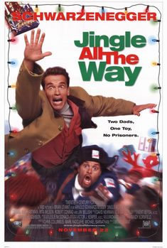 Jingle All The Way - and underrated holiday film and Arnie is great.
