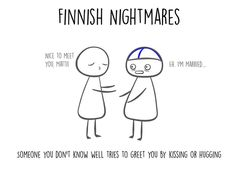 Finnish Nightmares – A Different Kind of Social Guide To Finland Funny Facts, Funny Jokes, Meanwhile In Finland, Finland Culture, Funny New, Funny Stuff, Gives Me Hope, My Roots, Secret Love