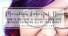 If you've colored your hair something bright or unnatural, it can be hard and expensive to maintain-here's how to maintain brightly-dyed hair inexpensively.
