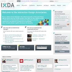 """Interaction Design Association. International. Let's look at another association, this one more tech friendly than AIGA. Jumping off points on their homepage include New vs Experienced, with quick links for each. They're pulling in any reference to IXDA from Twitter. Homepage hijacking be damned! Messaging: """"We believe that the human condition is increasingly challenged by poor experiences. IxDA intends to improve the human condition by advancing the discipline of Interaction Design."""" Fancy…"""