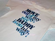 Move Outta My Way My Daddy Is On His Way Military Homecoming Shirt Option 2. $25.00, via Etsy.