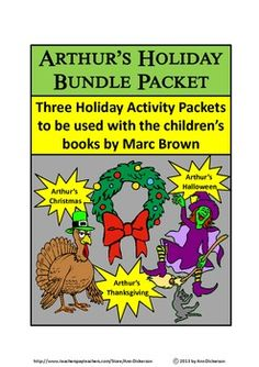 Arthur's Holiday Bundle Packet: Three holiday activity packets for use with the children's books: Arthur's Halloween, Arthur's Thanksgiving, and Arthur's Christmas: