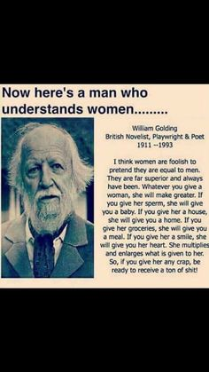 Defination of a woman by a wise man William Golding :) Quotable Quotes, Wisdom Quotes, Quotes To Live By, Me Quotes, Motivational Quotes, Funny Quotes, Inspirational Quotes, Well Said Quotes, Famous Quotes