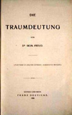 """Why Freud's """"Interpretation of Dreams"""" Is a Classic Psychology Text: The Interpretation of Dreams"""