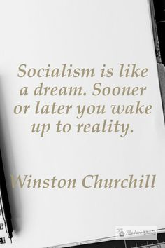 """""""Socialism is like a dream. Sooner or later you wake up to reality. Famous Movie Quotes, Quotes By Famous People, People Quotes, Best Quotes, Love Quotes, Inspirational Quotes, Lyric Quotes, Quotes Quotes, Never Give Up Quotes"""