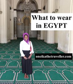 What to Wear in Egypt - Oneika the Traveller