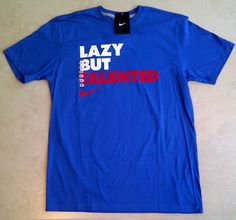 Lazy But Talented Nike tee $40.99