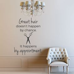 If youre looking for hair salon decor, this is the perfect wall decal for your salon! Great hair doesnt happen by chance. It happens by appointment. Our hair salon wall decals are cut (no background) from high quality vinyl and look painted on the wall. They come in one piece and are easy to install. Our decals will last many years on any clean smooth surface, yet are easy to remove. Choose from many sizes in the drop down menu near the add to cart button. We also have many colors to…