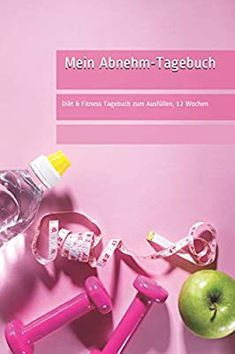 Mein Abnehm-Tagebuch: Diät & Fitness Tagebuch zum Ausfüllen, 12 Wochen: Amazon.de: Rappel, Monika: Bücher Fitness, 12 Weeks, Historical Fiction Novels, Pocket Books