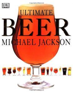 Ultimate Beer by Michael Jackson https://www.amazon.com/dp/0789435276/ref=cm_sw_r_pi_dp_x_MhlTybW5MBQ10