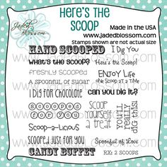 Here's the Scoop!  www.jadedblossomstamps.com