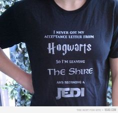 "I didn't apply to Hogwarts, didn't want to be stared at in the Shire for being so tall (and probably labelled a ""trouble-maker""), and, to be honest, I'd really rather be a Jedi anyway.  The job comes with a lightsaber and you can impose your will on weak-minded fools.  Is there any cooler job out there?"