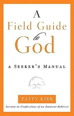 A Field Guide to God | Patty Kirk