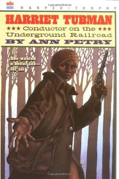 Harriet Tubman: Conductor on the Underground Railroad  on www.amightygirl.com